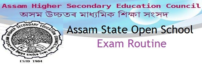 Assam State Open School Routine