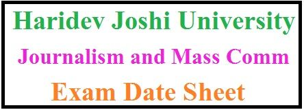 Haridev Joshi University of Journalism and Mass Communication Exam Date Sheet